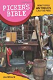 Picker s Bible How To Pick Antiques Like the Pros