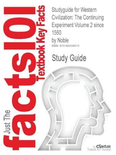 Studyguide for Western Civilization: The Continuing Experiment Volume 2 Since 1560 by Noble