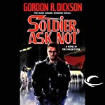 Soldier, Ask Not: Dorsai Series, Book 3 | Gordon R. Dickson
