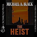 The Heist | Michael A. Black