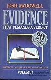 Evidence That Demands a Verdict: Historical Evidences for the Christian Faith