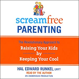 ScreamFree Parenting Audiobook