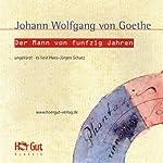 Der Mann von funfzig Jahren | Johann Wolfgang von Goethe