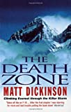 img - for The Death Zone: Climbing Everest Through the Killer Storm book / textbook / text book