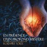 En présence d'un profond mystère | Eckhart Tolle