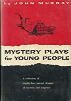 Mystery plays for young people;: A…