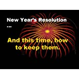 New Year's Resolution...and this time, how to keep them.