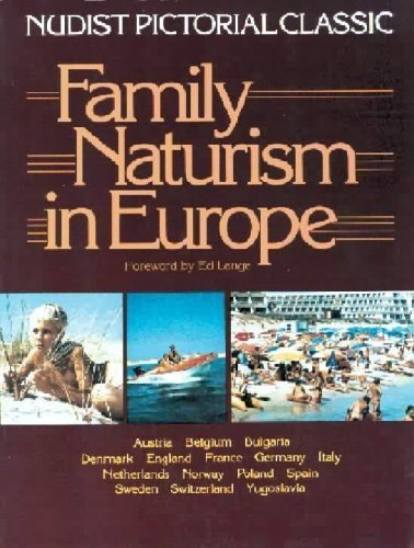 Family Naturism in Europe: A Nudist Pictorial Classic, Lange, Ed