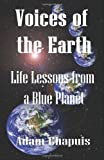 img - for Voices of the Earth - Life Lessons from a Blue Planet book / textbook / text book