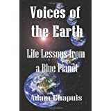 Voices of the Earth - Life Lessons from a Blue Planet ~ Adam Chapuis
