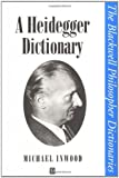 img - for A Heidegger Dictionary book / textbook / text book