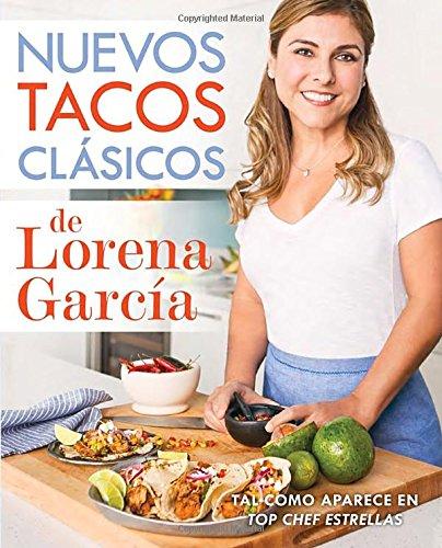 Nuevos tacos clásicos de Lorena García (Spanish Edition) by Lorena García