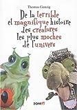 De la terrible et magnifique histoire des créatures les plus moches de l'univers