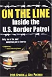 img - for On The Line: Inside the U.S. Border Patrol by Pacheco, Alex, Krauss, Erich(February 1, 2005) Paperback book / textbook / text book
