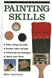 Mike Lawrence Do-it-yourself Painting Skills: Walls, Ceilings And Wood, Brushes, Rollers And Pads, Painting Tips And Techniques, Special Paint Effects (Do-It-Yourself (Lorenz Books))