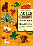 """Afficher """"Fables mythologiques, amours, ruses et jalousies"""""""