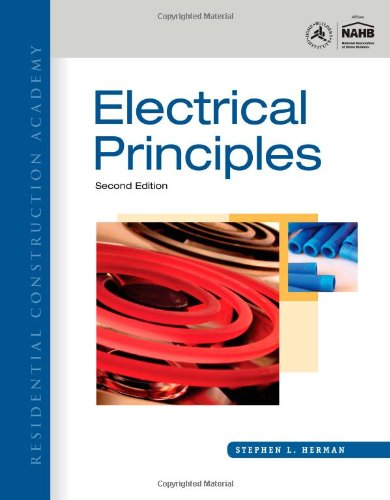 Residential Construction Academy: Electrical Principles - Cengage Learning - 1111306478 - ISBN: 1111306478 - ISBN-13: 9781111306472