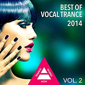best of vocal trance 2014 vol 2 various artists november 26 2014