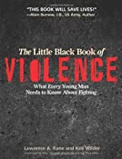 Amazon.com: The Little Black Book of Violence: What Every Young Man Needs to Know About Fighting (9781594391293): Lawrence A. Kane, Kris Wilder, Lt. Col. John R. Finch, Marc &quot;Animal&quot; MacYoung, Rory Miller: Books
