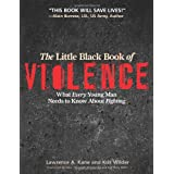 The Little Black Book of Violence: What Every Young Man Needs to Know About Fightingby Lawrence  A. Kane
