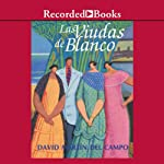 Las viudas de blanco [The Widows of Blanco (Texto Completo)] | David Martin Del Campo