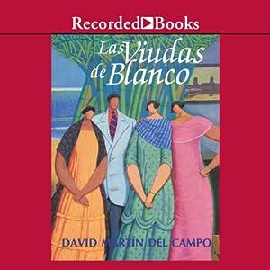 Las viudas de blanco [The Widows of Blanco (Texto Completo)] Audiobook