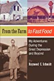 From the Farm to Fast Food: My Adventures During the Great Depression and Beyond