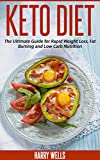Keto Diet: The Ultimate Guide for Rapid Weight Loss, Fat Burning and Low Carb Nutrition + 52 Recipes & Meal Plan (Ketogenic Diet, Ketosis, Weight Loss, Low Carb, Clean Eating)