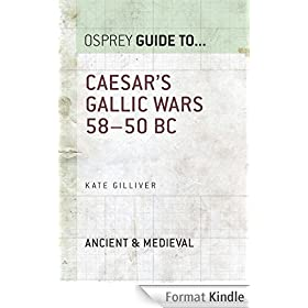 Caesar's Gallic Wars: 58-50 BC (Guide To...) (English Edition)