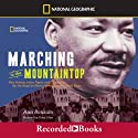 Marching to the Mountaintop: How Poverty, Labor Fights, and Civil Rights set the Stage for Martin Luther King, Jr.'s Final Hours Audiobook by Ann Bausum Narrated by Corey Allen