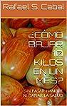 �C�MO BAJAR 10 KILOS EN UN MES?: SIN...