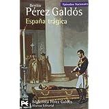 España trágica: Episodios Nacionales, 42 / Serie Final (El Libro De Bolsillo - Bibliotecas De Autor - Biblioteca...