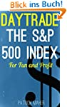 Day Trade the S&P 500 Index for Fun a...