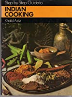 Step by Step Guide to Indian Cooking ebook download