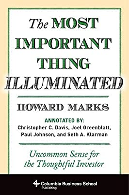 The Most Important Thing Illuminated : Uncommon Sense for the Thoughtful Investor 1st  Edition