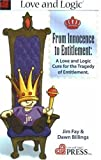 img - for From Innocence to Entitlement: A Love and Logic Cure for the Tragedy of Entitlement by Fay, Jim, Billings, Dawn (2010) Paperback book / textbook / text book