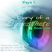 Diary of a Synesthete: Book One (Volume 1) | Naya S.