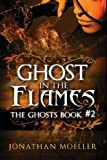img - for Ghost in the Flames (The Ghosts) book / textbook / text book