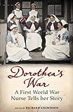 Dorothea's War: The Diaries of a First World War Nurse (English Edition)