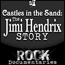 Castles Made of Sand: The Jimi Hendrix Story Audiobook by Geoffrey Giuliano Narrated by Geoffrey Giuliano