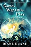 Games Wizards Play (Young Wizards Ser...