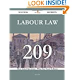 Labour law 209 Success Secrets: 209 Most Asked Questions On Labour law - What You Need To Know