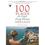 100 Places in Italy Every Woman Should Goby Susan Van Allen