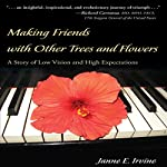 Making Friends with Other Trees and Flowers: A Story of Low Vision and High Expectations   Janne E. Irvine