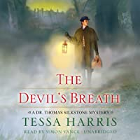 The Devil's Breath: Dr. Thomas Silkstone, Book 3 (       UNABRIDGED) by Tessa Harris Narrated by Simon Vance