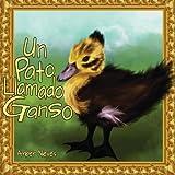 Un Pato Llamado Ganso (Spanish Edition)