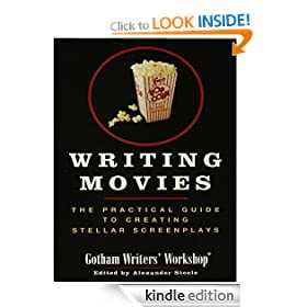 Writing Movies: The Practical Guide to Creating Stellar Screenplays