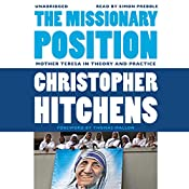 The Missionary Position: Mother Teresa in Theory and Practice | [Christopher Hitchens, Thomas Mallon (foreword)]