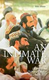 An Intimate War: An Oral History of the Helmand Conflict