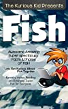 Children's book about Fish Kurious Kid(kids books age 3 to 6)Teach Value: patience(Action & Adventure)kids book Series(Illustrated:3-8)Friendship(Manners)Growing ... non-fiction stories books (Kurious Kids 52)